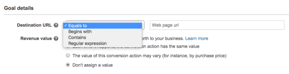 When you set a Destination goal to track the number of customers that land on a specific page, you have the option to set filters that meet specific criteria: Equal to, Begins with or Regular expression